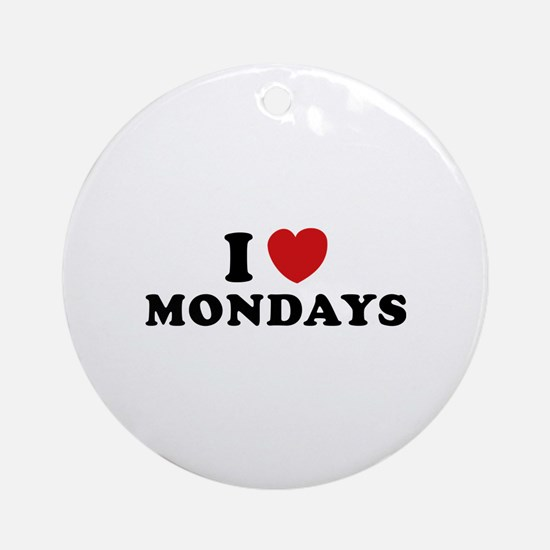 I Love Mondays Ornament (Round)