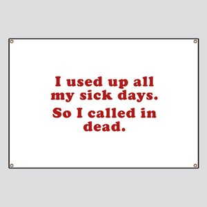 I Used Up All My Sick Days. Banner