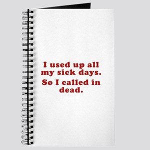 I Used Up All My Sick Days. Journal