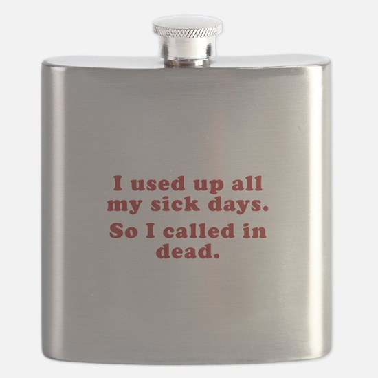 I Used Up All My Sick Days. Flask