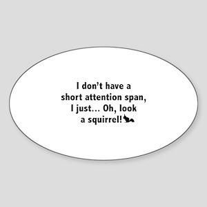 Short Attention Span Sticker (Oval)