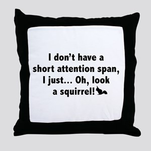 Short Attention Span Throw Pillow