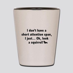 Short Attention Span Shot Glass