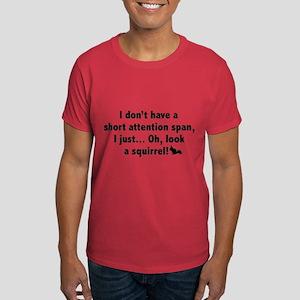 Short Attention Span Dark T-Shirt