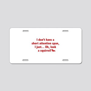 Short Attention Span Aluminum License Plate