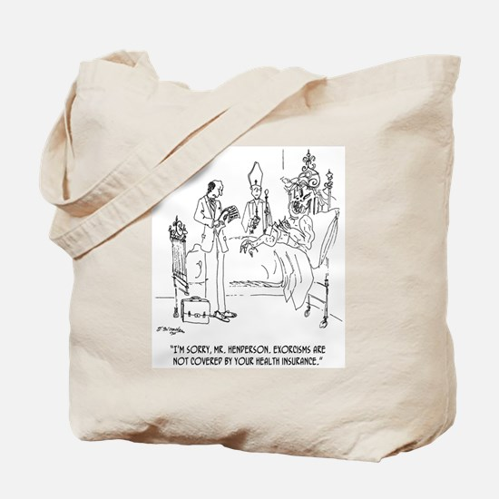 Exorcism Not Covered By Insurance Tote Bag