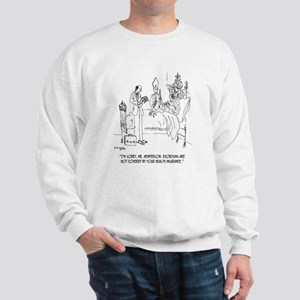 Exorcism Not Covered By Insurance Sweatshirt