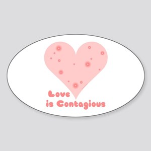 Love is Contagious Oval Sticker