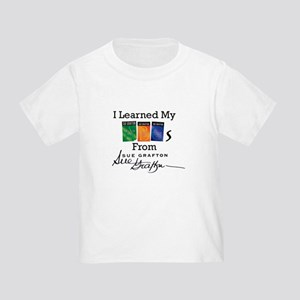 I Learned My ABCs - Sue Grafton Toddler T-Shirt