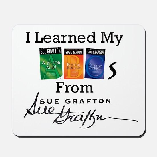 I Learned My ABCs - Sue Grafton Mousepad