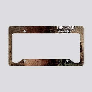 The dead shall walk this eart License Plate Holder