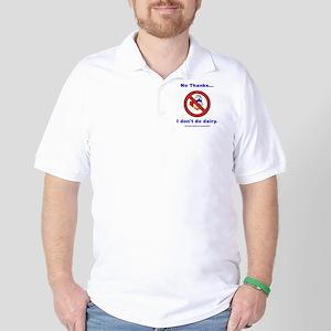 """""""No Dairy"""" Golf Shirt"""