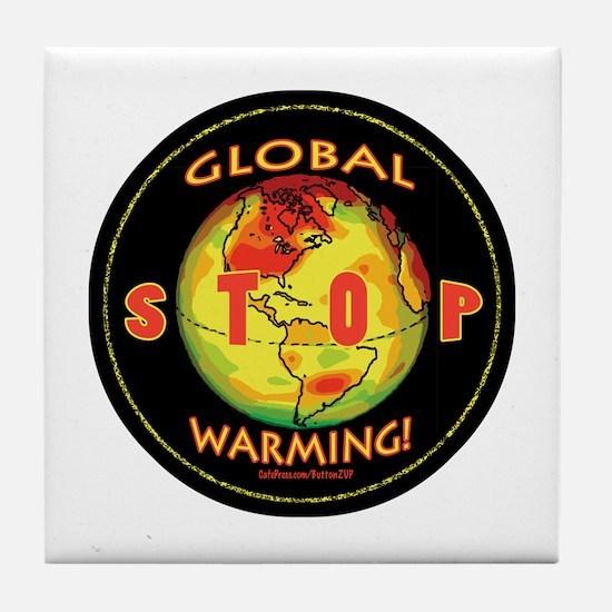 Stop Global Warming Tile Coaster