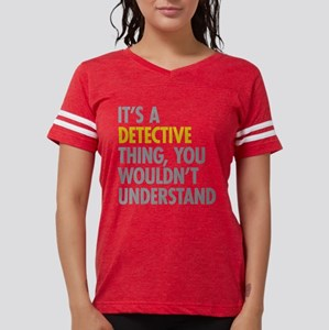 Its A Detective Thing T-Shirt