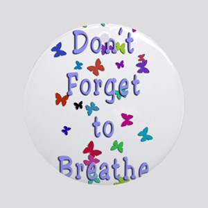 Breathe! Ornament (Round)