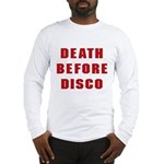 Death Before Disco Long Sleeve T-Shirt