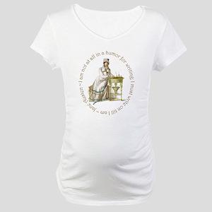 Jane Austen Writing Maternity T-Shirt