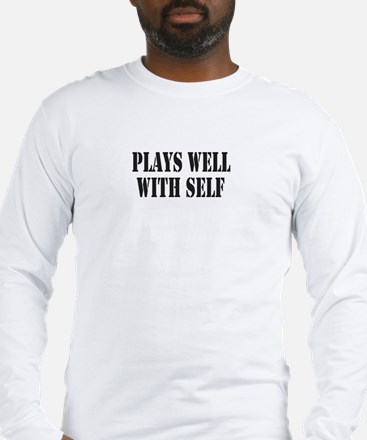 Plays Well With Self Long Sleeve T-Shirt