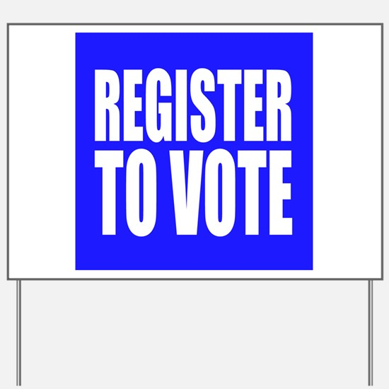 Register To Vote Yard Sign