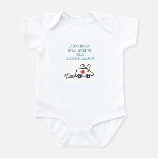 SOMEDAY I'LL DRIVE THE AMBULA Infant Bodysuit