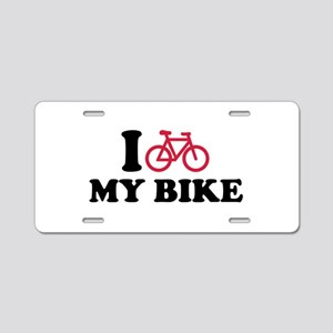 I love my bike bicycle Aluminum License Plate