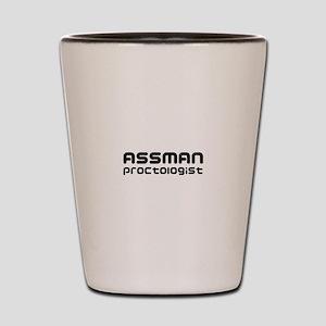 Assman proctologist  Shot Glass