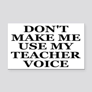 Don't Make Me Use My Teacher Voice Rectangle Car M