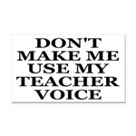 Don't Make Me Use My Teacher Voice Rectangle Car M