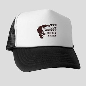 I'VE GOT GREECE ON MY SHIRT T Trucker Hat