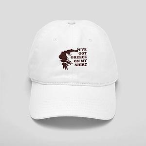 I'VE GOT GREECE ON MY SHIRT T Cap
