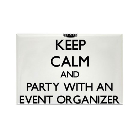 Keep Calm and Party With an Event Organizer Magnet