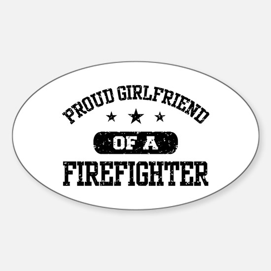 Proud Girlfriend of a Firefighter Sticker (Oval)