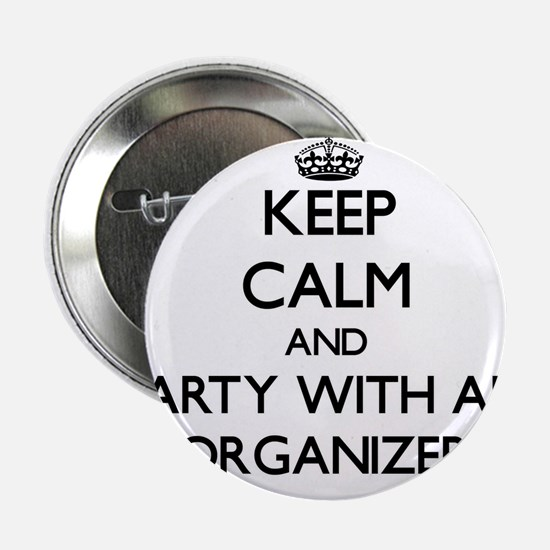 """Keep Calm and Party With an Organizer 2.25"""" Button"""