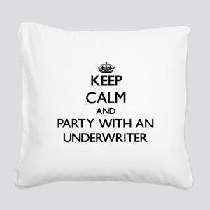Keep Calm and Party With an Underwriter Square Can