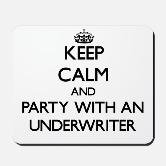 Keep Calm and Party With an Underwriter Mousepad