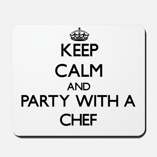 Keep Calm and Party With a Chef Mousepad