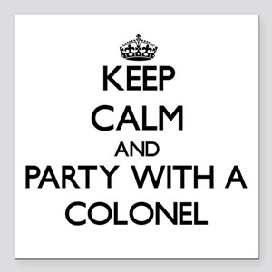 Keep Calm and Party With a Colonel Square Car Magn