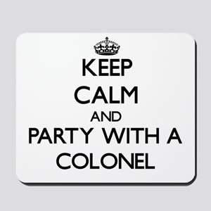 Keep Calm and Party With a Colonel Mousepad