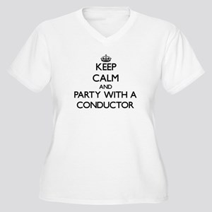 Keep Calm and Party With a Conductor Plus Size T-S