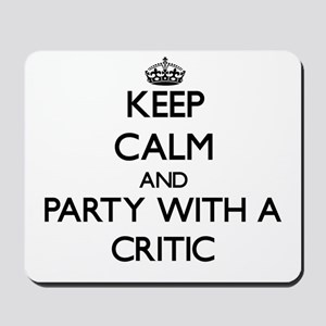Keep Calm and Party With a Critic Mousepad