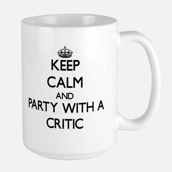 Keep Calm and Party With a Critic Mugs
