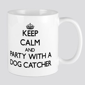 Keep Calm and Party With a Dog Catcher Mugs