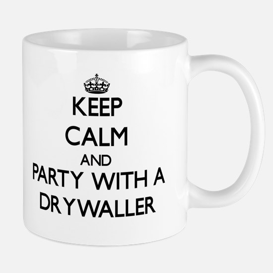 Keep Calm and Party With a Drywaller Mugs