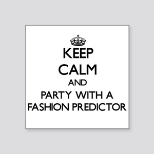 Keep Calm and Party With a Fashion Predictor Stick
