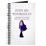Just be yourself. Unless you suck Journal