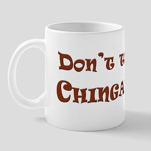 Don't touch my Chingaderas Mug