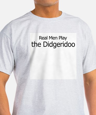 Real Men Play Didgeridoo Ash Grey T-Shirt