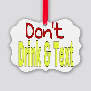 Don't Drink & Text Picture Ornament