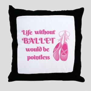 Funny Ballet Pun | Life Without Balle Throw Pillow