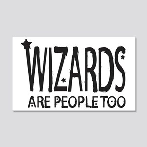 Wizards are people too 20x12 Wall Decal